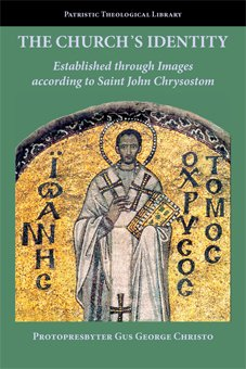 The Church's Identity Established through Images according to Saint John Chrysostom