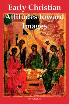 Early Christian Attitudes Toward Images