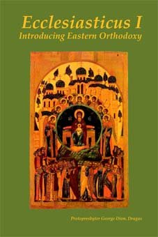 Ecclesiasticus I - Introducing Eastern Orthodoxy