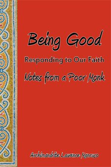 Being Good: Responding to Our Faith (Notes from a Poor Monk)