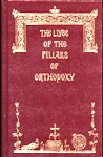 The Lives of the Pillars of Orthodoxy