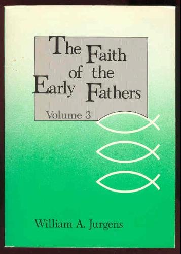 Faith of the Early Fathers (Volume 3)