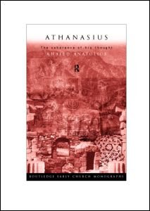 Athanasius: The Coherence of his Thought