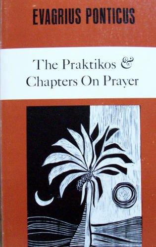 Evagrius Ponticus: The Praktikos & Chapters on Prayer