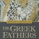 The Greek Fathers: Their Lives and Writings