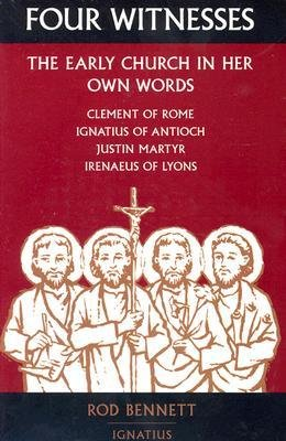 Four Witnesses: The Early Church in Her Own Words