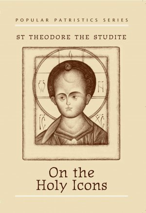 On the Holy Icons - Theodore the Studite