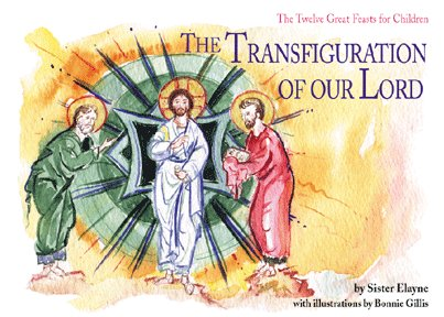 The Transfiguration of Our Lord (The Twelve Great Feasts for Children series)