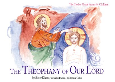 The Theophany of Our Lord (The Twelve Great Feasts for Children series)