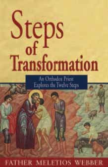 Steps of Transformation: An Orthodox Priest Explores the Twelve Steps