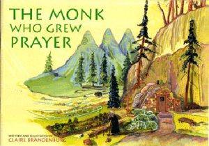 The Monk Who Grew Prayer