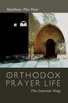 Orthodox Prayer Life - The Interior Way