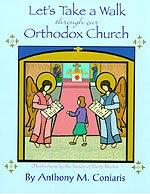 Let's Take a Walk Through Our Orthodox Church