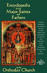Encyclopedia of the Major Saints and Fathers of the Orthodox Church - Volume 1