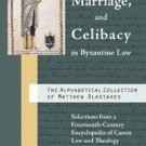 Sexuality, Marriage, and Celibacy in Byzantine Law