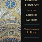 Learning Theology with the Church Fathers