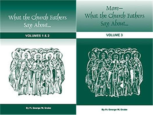 What the Church Fathers Say About... - 3 Volumes