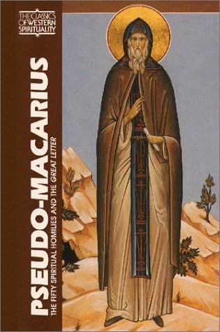 Pseudo-Macarius: The Fifty Spiritual Homilies and the Great Letter