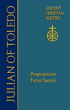Foreknowledge of the World to Come - Julian of Toledo