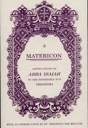 Matericon: Instructions of Abba Isaiah to the Honorable Nun Theodora