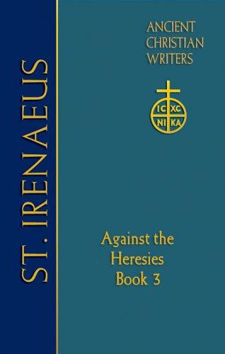 Against the Heresies (Book 3) - Irenaeus of Lyons