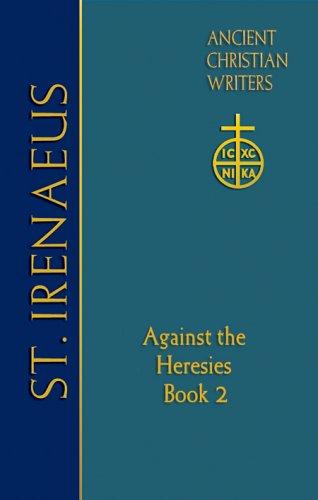 Against the Heresies (Book 2) - Irenaeus of Lyons