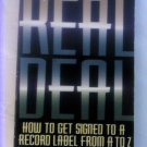 The Real Deal: How to Get Signed to a Record Label from A to Z