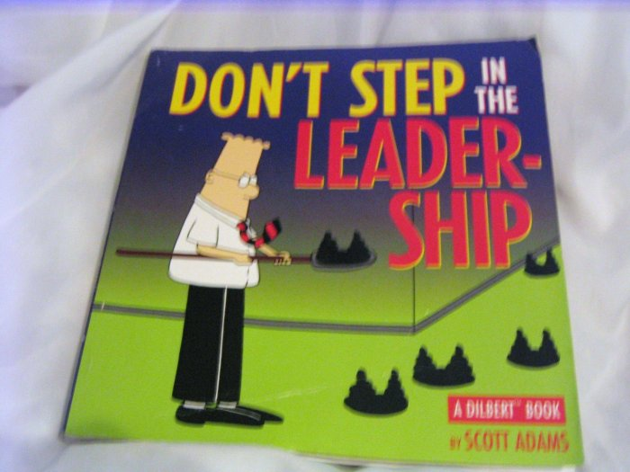 Dilbert: Don'T Step in the Leadership