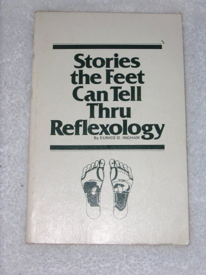 Stories the Feet Can Tell Thru Reflexology
