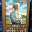The Greatest Player Who Never Lived Golf Mystery Book