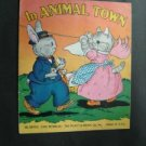 1943 In Animal Town Childrens Book Platt & Munk Co