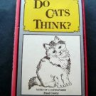 Do Cats Think? Notes of a Cat Watcher by Paul Corey 1977 Hardcover DJ