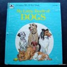 My Little Book Of Dogs A Golden Tell A Tale Book Hardcover 1976 Weston Pub
