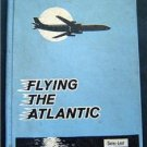 Flying the Atlantic book by Gates and Lent 1961