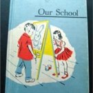 Our School Reader Book 1957 Childrens Illustrated