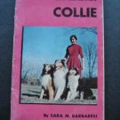 How to Raise and Train a Collie Dog Book by Sara Barbaresi 1957