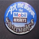 1980's MOBIL & THE HERSHEY'S SILVERSTAKES PIN BUTTON