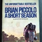 Brian Piccolo A Short Season Football by Jeannie Morris 1971 Prbck