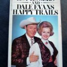 Roy Rogers and Dale Evans Happy Trails Paperback Book 1979