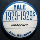"Class of 1929 25th Reunion Yale University Ct 3 1/2"" Diameter Pin Button 1954"