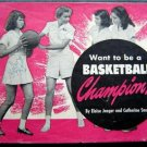 1945 Want to be a Basketball Champion Booklet Girls Rare Wheaties #9