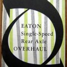Eaton Single Speed Rear Axle Overhaul Booklet '56 Chevy