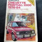 Chilton's Chevette Pontiac 1000 1976-84 Repair & Tune-Up Guide