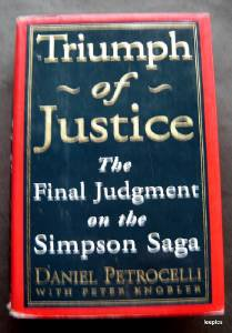 Triumph of Justice Final Judgment OJ Simpson Saga Book by Daniel Petrocelli 1998