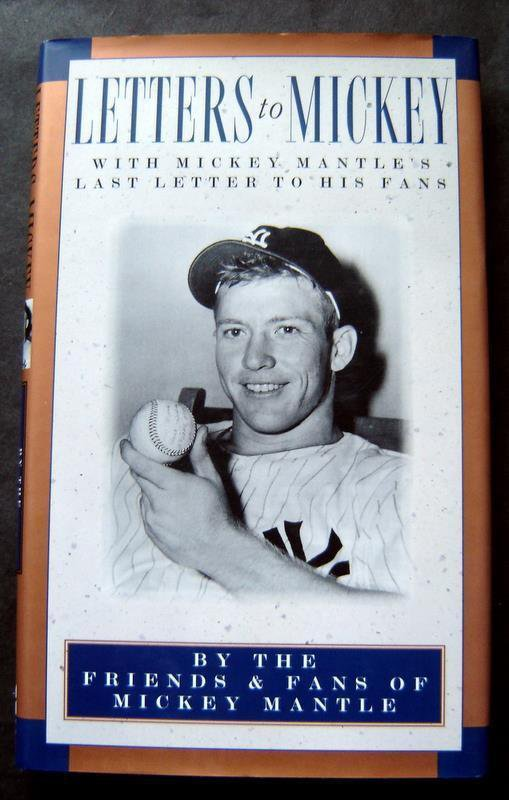 Letters To Mickey (Mantle) Book by Friends & Fans 1995 HC DJ NY Yankees Baseball