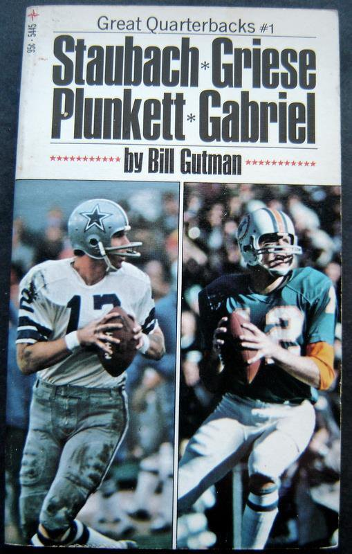 Great Qurterbacks Football Book by Gutman Staubach Griese Plunkett Gabriel 1972