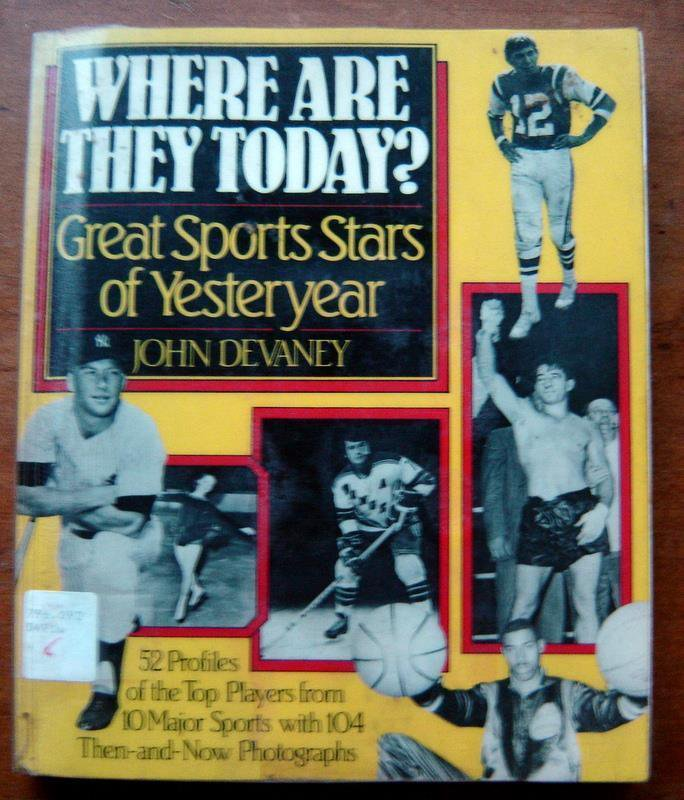 Where Are They Today? Great Sports Stars of Yesteryear Book by Devaney 1985