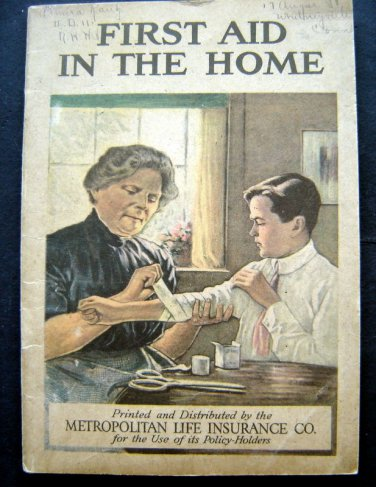 First Aid in the Home Booklet 1914 Metropolitan Life Insurance Co