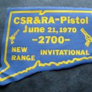 June 21, 1970 CSR & RA Pistol Invitational 2700 New Range Ct Gun Patch