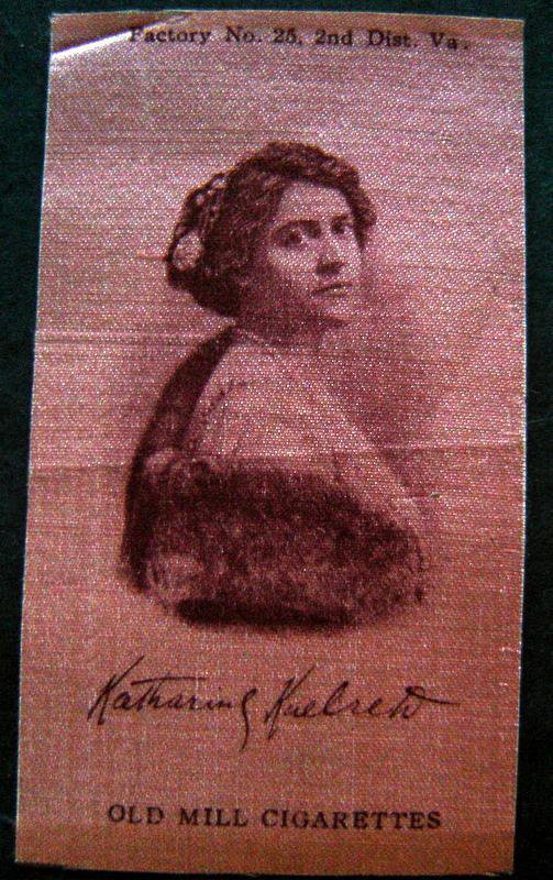 Vintage 1910 Old Mill Cigarettes Tobacco Silk S72 Actress Katharine Kaelreh